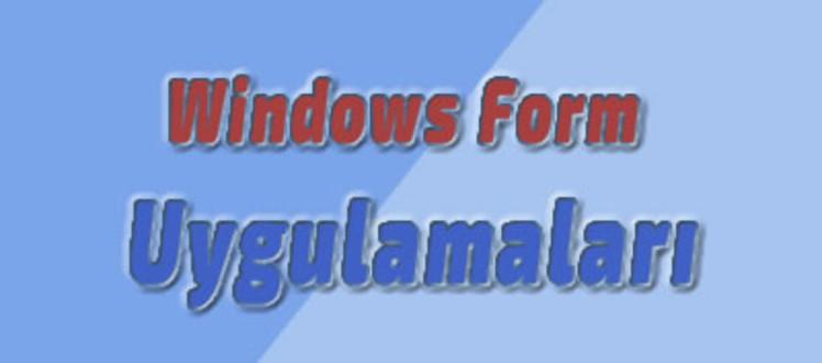 windows form uygulamaları