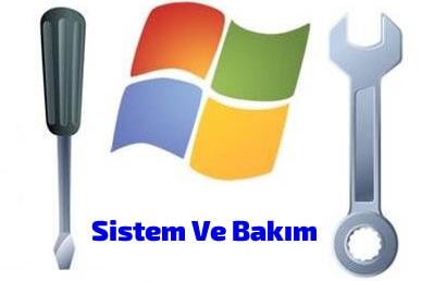 Windows 7 sistem ve Bakım İşlemleri